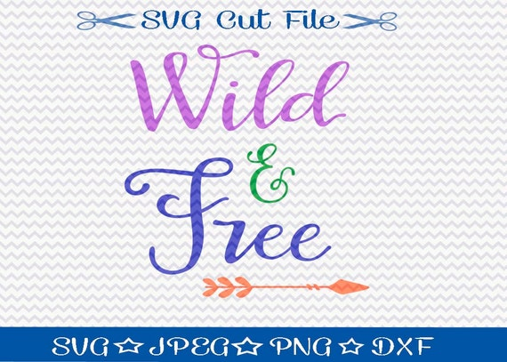 Wild And Free Svg File Svg Cut File For Silhouette Svg Etsy