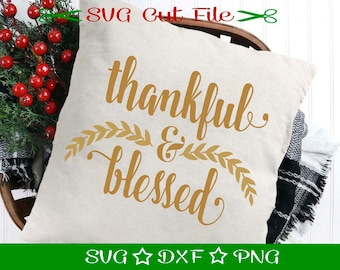 Thankful and Blessed SVG Cut File / SVG Download / Silhouette Cameo / Digital Download / Thanksgiving SVG / Fall svg
