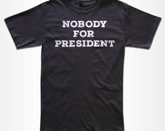 Nobody For President T Shirt - Retro Tees for Men 934c2a663