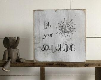 Mini Wood Sign - Let Your Soul Shine - Wood Shelf Sign - Wood Room Decor - Shabby Chic Art - Inspirational Wood Decor