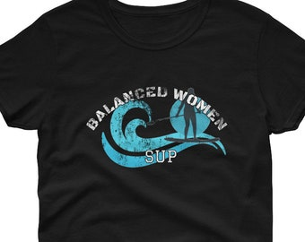 SUP Stand Up Paddle Board Women's short sleeve t-shirt SUP T-shirt Paddleboard Gift Women who Paddle Gifts