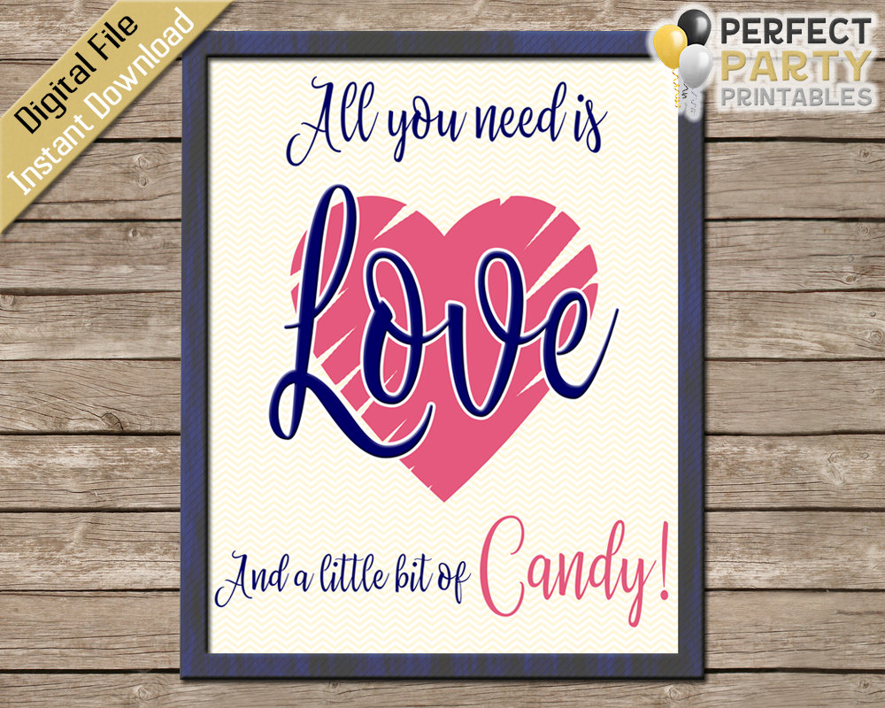 Candy Bar Sign All You Need Is Love ...and a little bit of