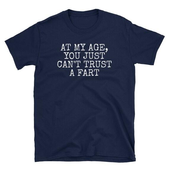 À mon vous âge vous mon juste ne peut pas faire confiance à un PET Shirt drôle chemise vieillesse chemise grand-mère grand-père cadeau chemise drôle T-Shirt graphique manches courtes unisexe T-Shi c758fb