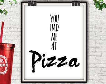 You Had Me At Pizza, You Had Me At, Pizza, Had Me At Pizza, Pizza Decor, Pizza Decorations, Pizza Print, Pizza Wall Art, Pizza Sign, Lovers