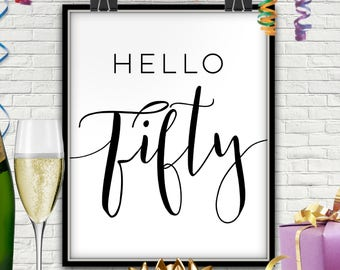 Hello Fifty, PRINTABLE, Fifty Birthday Party, Fifty Birthday Party Ideas, Fifty Birthday Decorations, 50th Birthday, Fiftieth Birthday, 50th