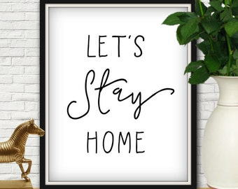 Lets Stay Home, Lets Stay Home Sign, Lets Stay Home Print, Lets Stay Home Pillow, Lets Stay In Bed, Let's Stay Home, Stay Home Club, Bedroom