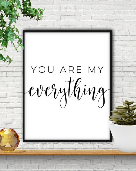 You Are My Everything My Everything Love Quote Prints Love Etsy Extraordinary Love Quotes Wall Art