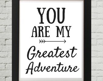 You Are My Greatest Adventure, Baby Quotes, Inspirational Quotes, Motivational Quote, Quotes, Wall Art, Wall Decor, Baby Decor, Kids, Print