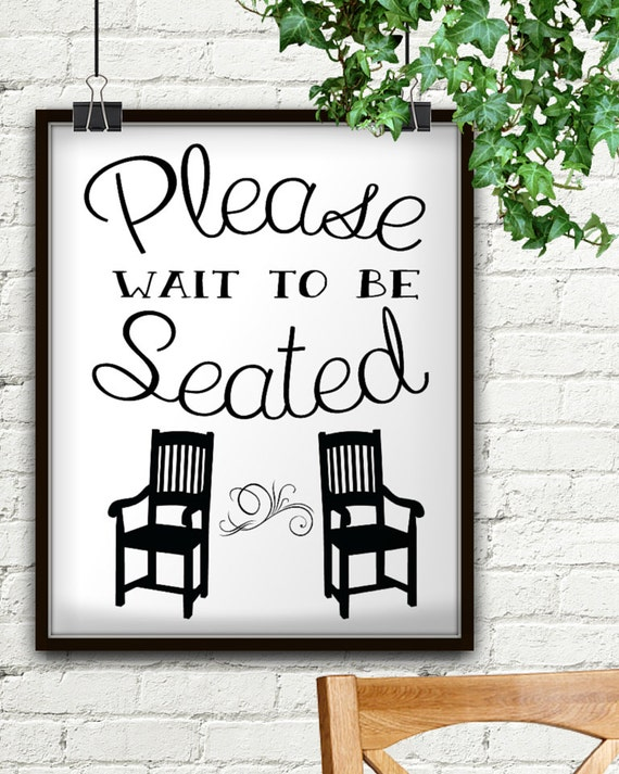 Please Wait To Be Seated Please Wait To Be Seated Sign Etsy