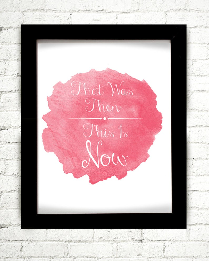 That Was Then This Is Now Inspirational Quote Pink And Etsy