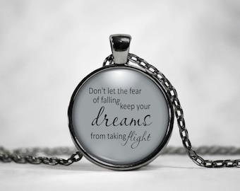 Donu0027t Let The Fear Of Falling Keep Your Dreams From Taking Flight,Fear Of  Falling Necklace, Fear Of Falling Quote Jewelry,