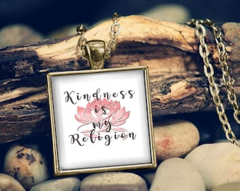 Kindness is my religion,Spiritual Necklace,My Religion is Kindness,Inspirational Necklace,Spiritual Jewelry,Pendant Necklace