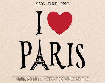 Love Paris SVG Valentine svg France svg Eiffel tower svg Cricut downloads Svg files for Silhouette Iron on files Heart svg files Sayings