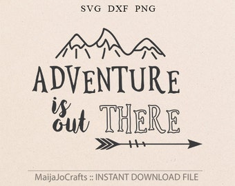 Adventure Is Out There SVG Adventure SVG Vector file. Cricut downloads Cricut files Adventure Quote Arrow SVG inspirational cutting file