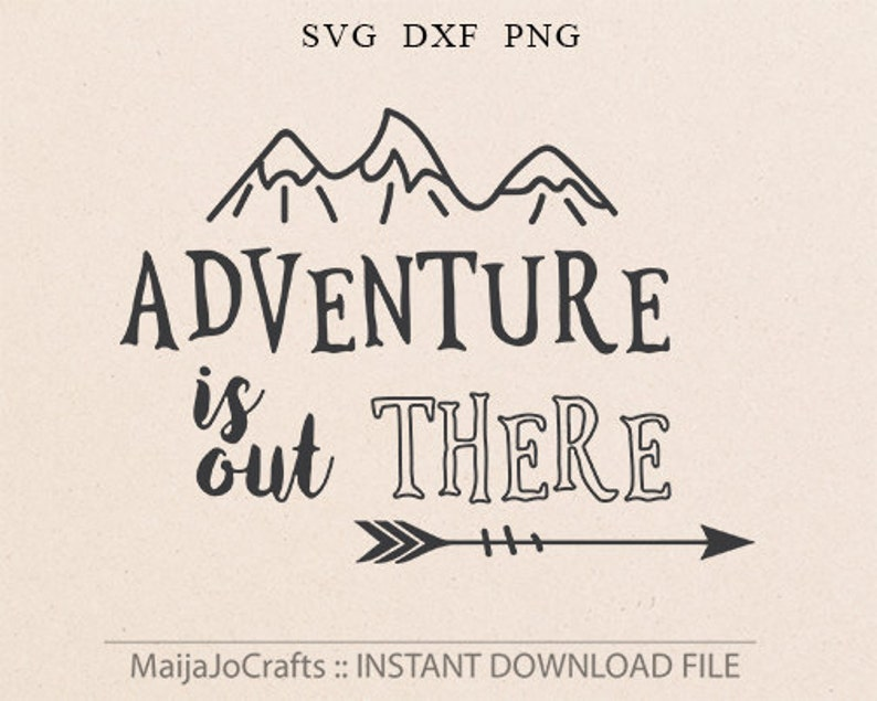 Adventure Is Out There SVG Adventure SVG Vector file  Cricut downloads  Cricut files Adventure Quote Arrow SVG inspirational cutting file