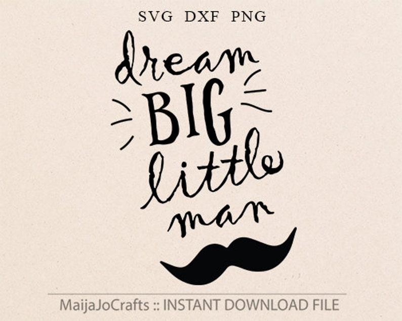 Dream Big Little Man SVG File Cricut downloads Printable image 0