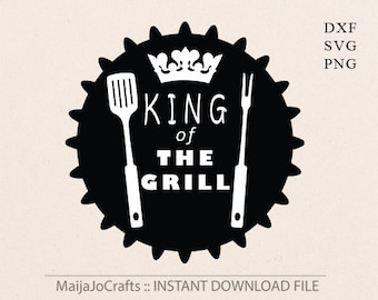 King of The Grill Cut file BBQ SVG Cut File Cliipart Dxf PNG Silhouette Cameo Cricut Cut Files Cricut files Cricut downloads cricut design