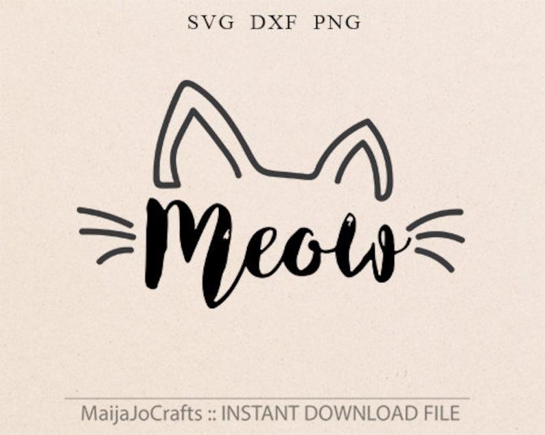 Meow SVG Cat svg Cat lover svg Cat lady svg Cut File image 0