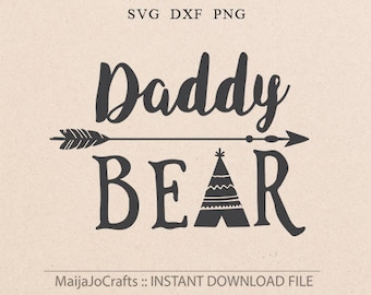 Daddy Bear SVG Papa bear svg Teepee Svg Arrow svg Fathers day SVG Dad SVG Cut File best Daddy Files for Silhouette Studio Cricut downloads