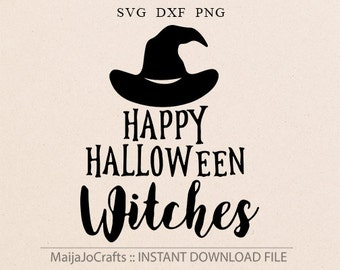 Happy Halloween Witches SVG DXF Cut File Silhouette Halloween Svg Dxf Fall Saying Quote Funny Cricut downloads Tshirt Svg Cricut files