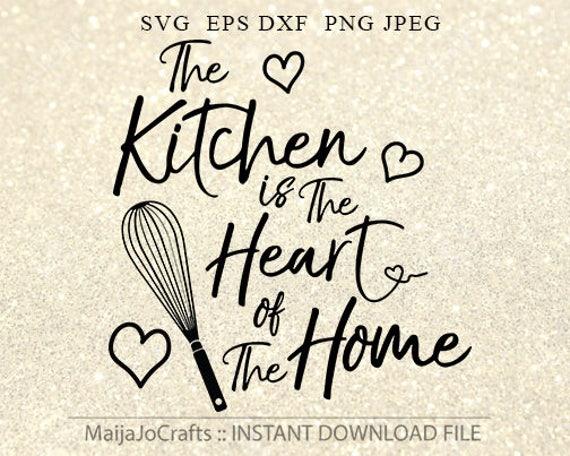Kitchen Svg Heart Of The Home Svg Cricut Downloads Eps Dxf Svg Etsy