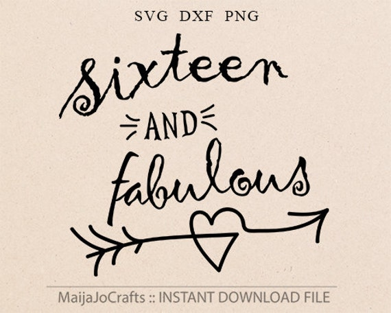 16 And Fabulous Birthday Svg 16 Birthday Svg Sixteen Birthday Etsy