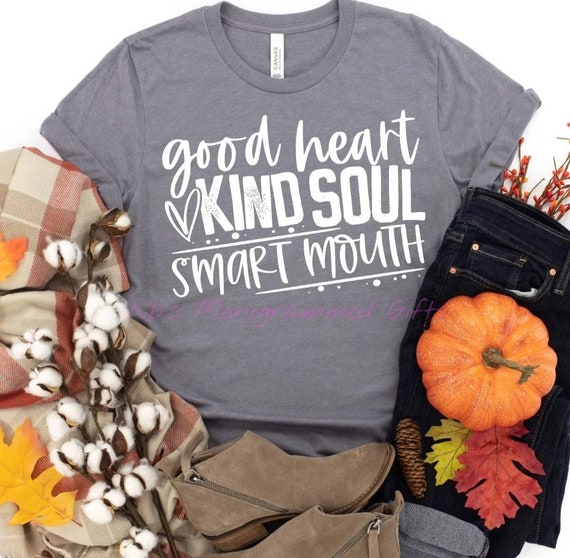 smart mouth tee Good heart screen print shirt kind soul graphic tee