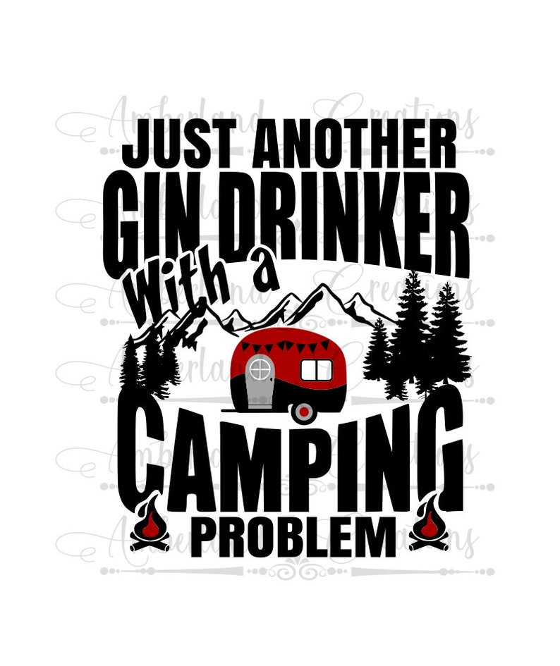 Camper Just Another Gin Drinker With A Camping Problem Svg Etsy