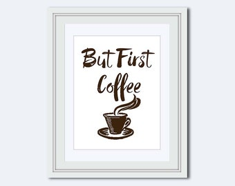 But First coffee - coffee printable - coffee print - office decor - coffee quote - coffee sign - kitchen decor - instant download - wall art