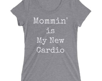 Mommin' is my new cardio, Workout top, wife's gift, best friend gift, Anniversary gift, Workout clothes
