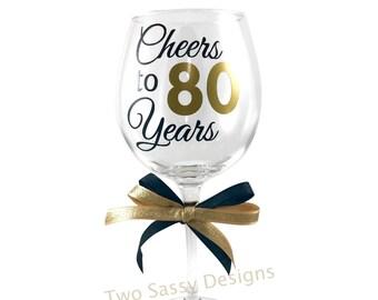 80th Birthday Wine Glass, Cheers to 80 Years Wine Glass,  Birthday Wine Glass, Custom 80th Birthday Wine Glass, Custom Birthday Glass