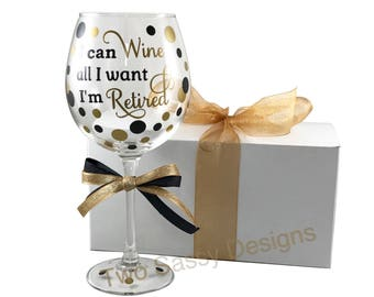 Retirement Wine Glass, Retired Wine Glass, Retirement Glass, Just Retired Wine Glass, Custom Retirement Wine Glass