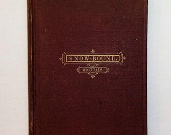 1866 SNOW-BOUND - A Winter Idyl by John Greenleaf Whittier, 1st Edition