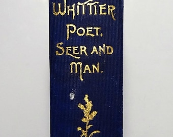 1896 JOHN GREENLEAF WHITTIER - Prophet, Seer and Man by B.O. Flower, Biography