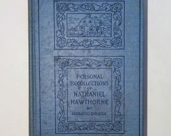 1893 NATHANIEL HAWTHORNE - Personal Recollections by Horatio Bridge, Illustrated