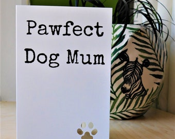 Pawfect Dog Mum, Birthday Card, Greetings Card, Dog Card, Printed, New Puppy, From The Dog, For Her, For Mum, Perfect, For Dog Owner