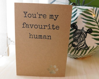 You're My Favourite Human, Funny Card, Dog Card, Birthday Card, From The Dog, For Him, For Her, For Dad, For Mum, Dog Owner, Dog Sitter