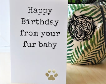 Happy Birthday from your fur baby, greetings card, dog card, birthday card, dog, from the dog, for him, for her, dog owner, For Mum, For Dad