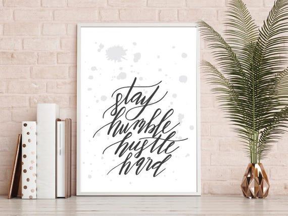 Stay Humble Hustle Hard Print