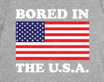 9739ee270 Bored In The USA T-Shirt - Funny American Flag Shirt - Patriotic Murica  Merica Tee - Mens Womens Unisex Top - XS S M L XL 2XL 3XL