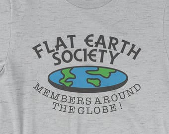 89ac0be4 Flat Earth Society - Members Around The Globe T-Shirt - Joke Shirt | Mens  Womens Unisex Shirt Soft Top