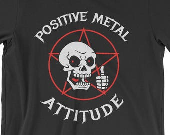e51511d9 Positive Metal Attitude T-Shirt - Ironic Death Metal Shirt | Mens Womens  Unisex Shirt Soft Top