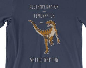 e3abbcb1 Velociraptor = Distanceraptor / Timeraptor T-Shirt - Raptor Shirt | Mens  Womens Unisex Shirt Soft Top