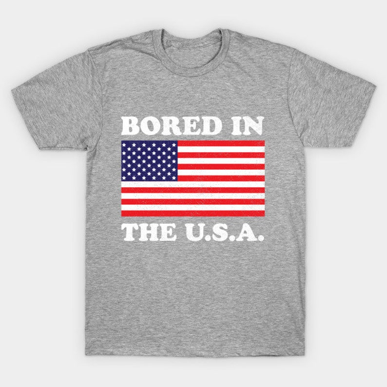 c3ce15401 Bored In The USA T-Shirt Funny American Flag Shirt | Etsy