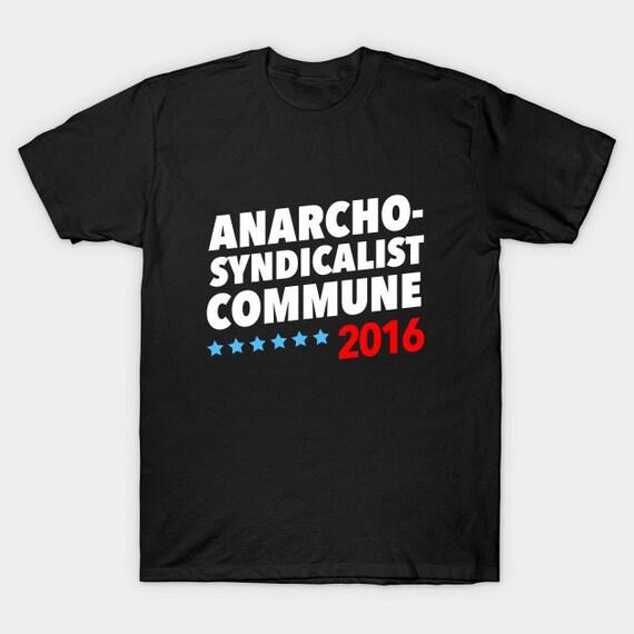 Anarcho-Syndicalist Commune 2016 T-Shirt Strange Women Lying  e1d1a76498