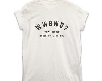 WWBWD Was Würde Blair Waldorf .