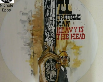 T.I. heavy is the head album cover recreated on hand painted record