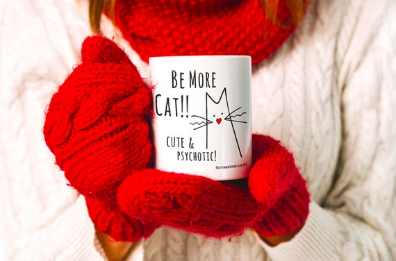 Cheeky Cat Mug for Cat Lover : Be More Cat
