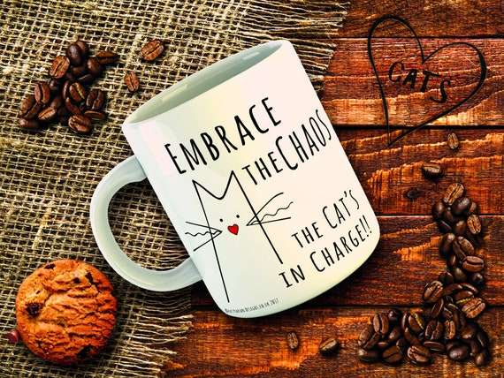 Funny Cat Mug for cat lovers - Embrace the chaos, the cat's in charge