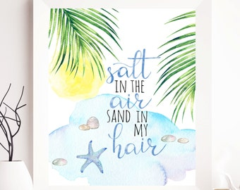 Salt in the air, sand in my hair printable, quot eprintable, marine print, sea printable, sea print, quote summer printable, summer quotes